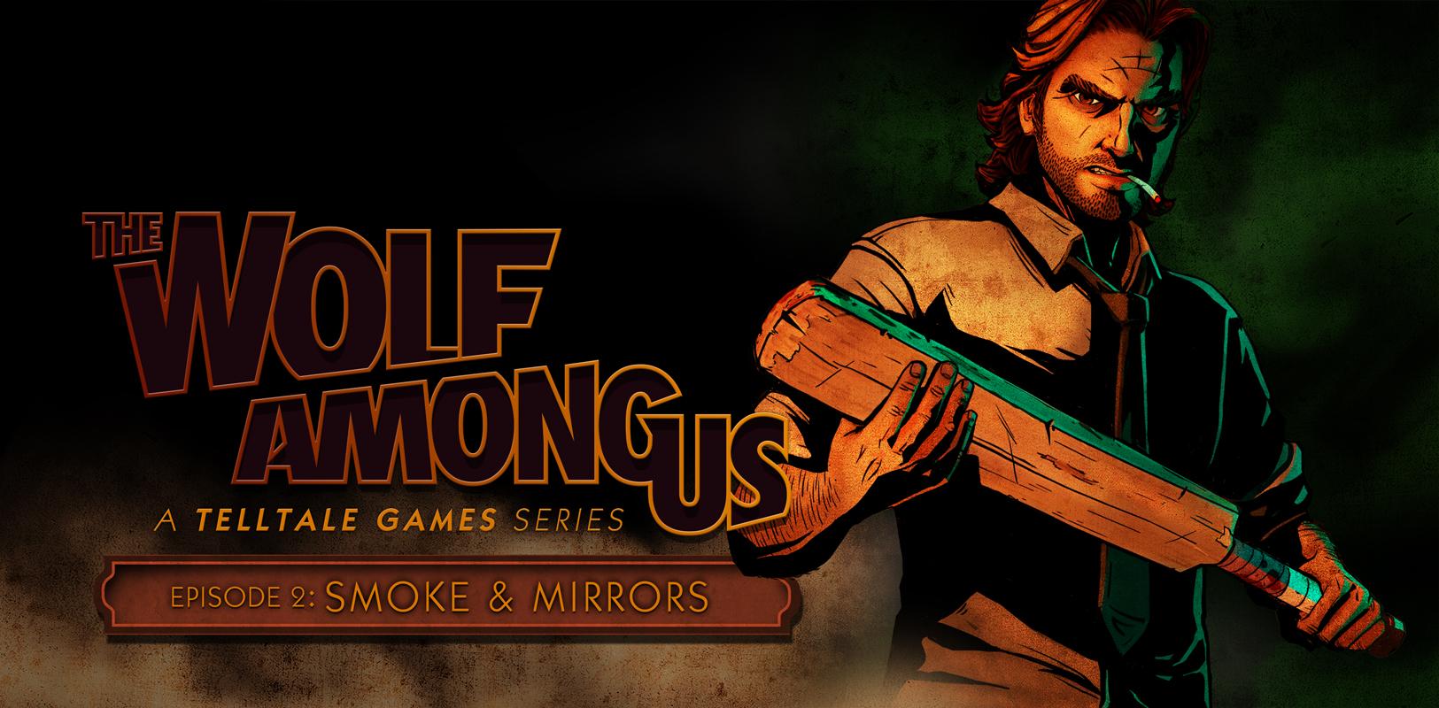 Wolf Among Us: Episode 2 – Smoke and Mirrors