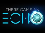 Fulfill Your Commander Fantasies In 'There Came An Echo'